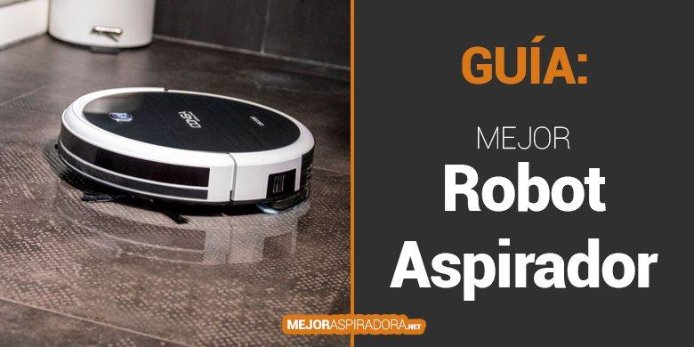Mejores Robots Aspiradores del 2018 – Guía de Compra, Comparativa y Análisis