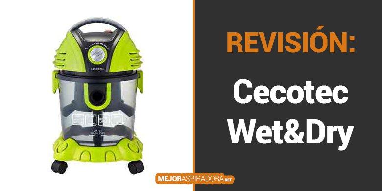 Opiniones Aspirador Wet&Dry para Sólidos y Húmedos de Cecotec